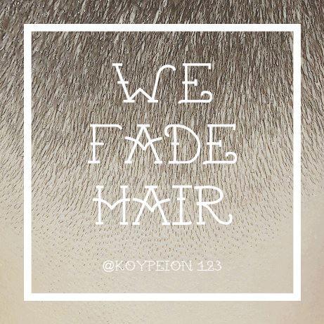 We fade hair